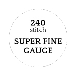 240-stitch - Superfine Gauge