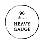 Heavy Gauge - 96 stitch